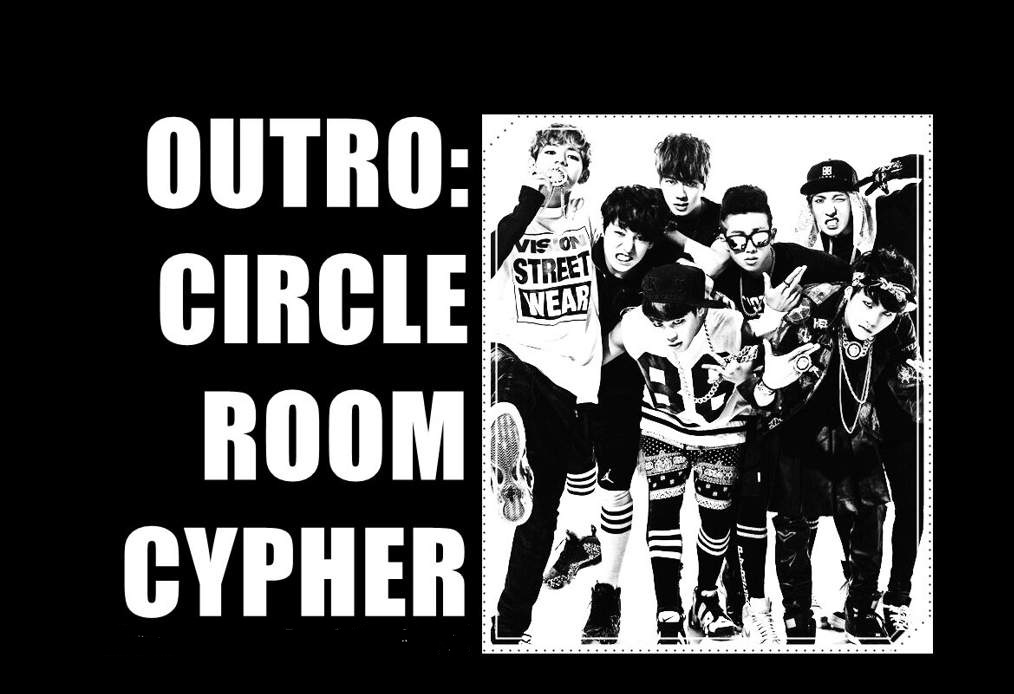Outro: Circle Room Cypher